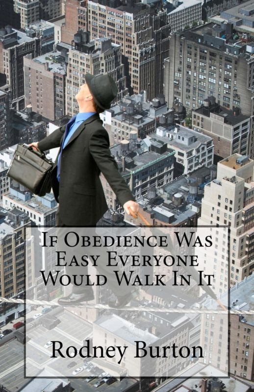 If Obedience Was Easy Everyone Would Walk In It