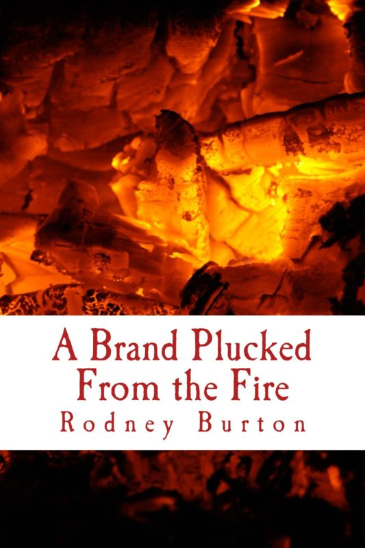 A Brand Plucked From the Fire